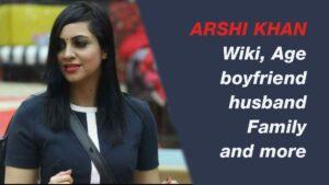 Arshi Khan Biography Height, Age, boyfriend, husband