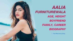 Aalia Furniturewala Biography, Age, Boyfriend, Family Net worth, Wiki