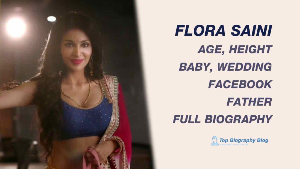 Flora Saini, Age, Web Series, Height, Movies , Tv Shows, Biography