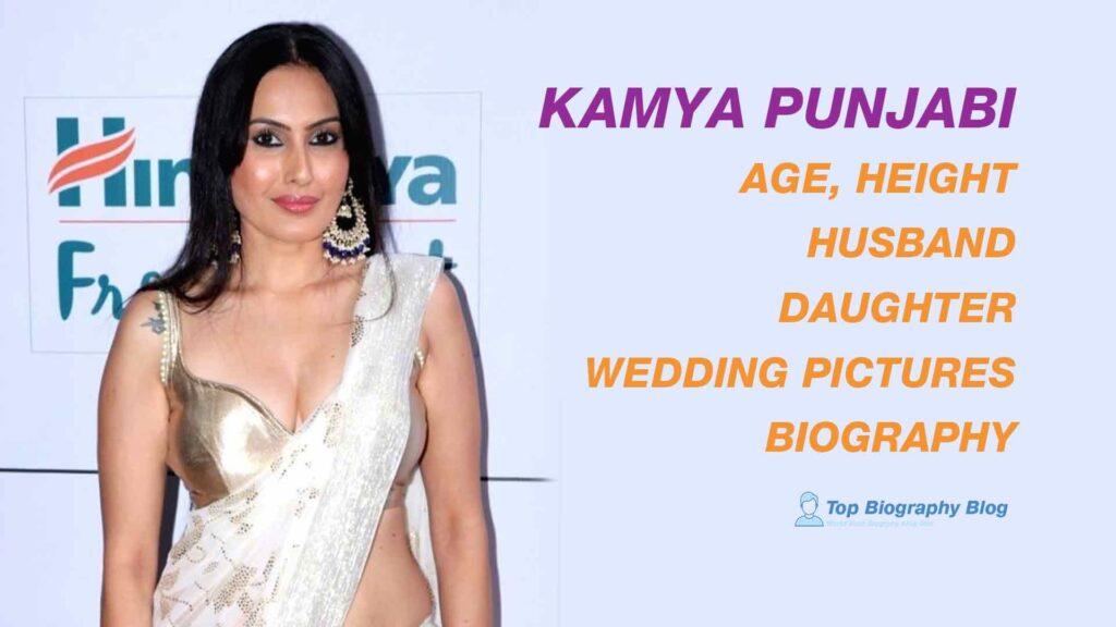 kamya punjabi,age,husband,kids,daughter,wedding Biography