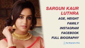 Sargun Kaur Luthra Biography Personal Life