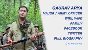 major gaurav arya biography